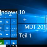 Windows 10 Verteilung mit MDT 2013 Update 1 – Teil 1