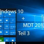 Windows 10 Verteilung mit MDT 2013 Update 1 – Teil 3